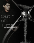 Out of Time (Zayn Malik Fanfiction)