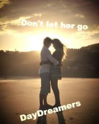 Don't let her go.