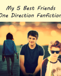 My 5 Best Friends (One Direction Fanfic)