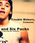 Trouble Makers, Cameras and Six Packs - a Beau Brooks ft. Janoskians fanfiction