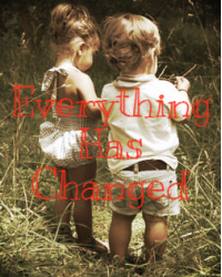 Everything Has Changed.