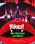 Yikes! One Direction are What?