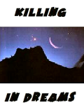Killing In Dreams