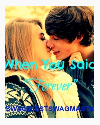 """When You Said """"Forever"""""""