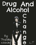 Drug and Alcohol Change *Louis Tomlinson*