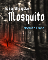 The Boy Who Spoke Mosquito