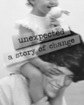 Unexpected: A Story of Change