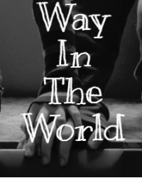 Way In The World