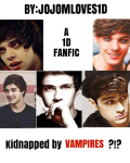kidnapped by vampires ?!? *1D FANFIC *
