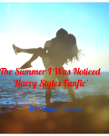 The Summer I Was Noticed 'Harry Styles Fanfic'
