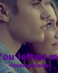 You Lefted Me