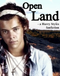Open Land - a Harry Styles fanfiction