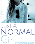 So I'm Just A Normal Girl?