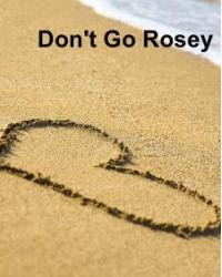Don't go Rosey