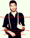 My Brother's Best Friend (A Zayn Malik Fanfiction)