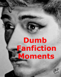 Dumb Fanfiction Moments