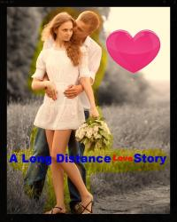 A Long Distance Love Story