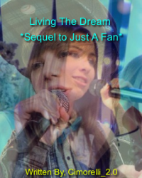 Living The Dream *Sequel to Just A Fan*