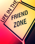 Life in the Friend Zone