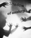 Shadow of anxiety