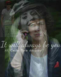 It will always be you