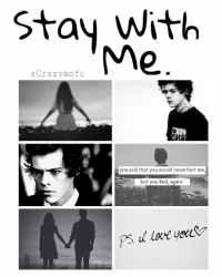 Stay With Me. [H.S.]