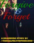Forgive And Forget (dramione)