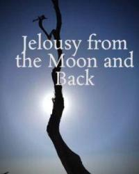 Jelousy from The Moon and Back