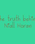 the truth behind Niall Horan