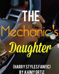 The mechanic's Daughter [harry styles fanfic]