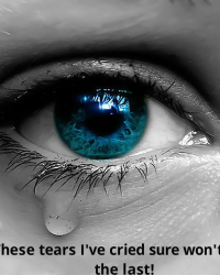 These tears I've cried sure won't be the last