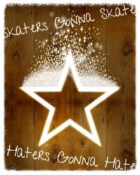 Skaters Gonna Skate Haters Gonna Hate