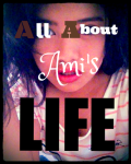 All about Ami's life