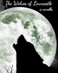 The Wolves of Lowcastle