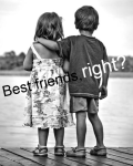 Best friends, right?