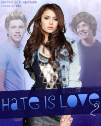 Hate Is Love 2 | One Direction PAUSE