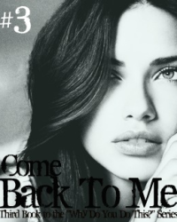 (3) Come back to me - Completed