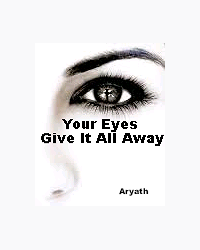 Your Eyes Give It All Away