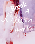 Break A Billion Hearts