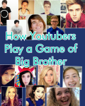 How Youtubers Play a Game of Big Brother