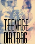 Teenage Dirtbag *HARRYFAN FIC*