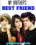 My Brother's Best Friend | One Direction (13+)