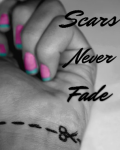 Scars Never  Fade *Completed *