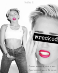 Wrecked | Miley Cyrus - A Short Fanfiction