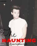 The Haunting- Louis Tomlinson Fanfiction