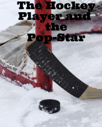 The Hockey Player and the Pop-Star