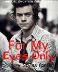 For My Eyes Only -Harry Styles
