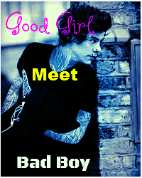 Good Girl, Meet Bad Boy