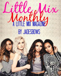 Little Mix Monthly