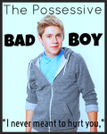 The Possessive Bad Boy -Niall Horan-